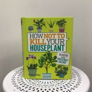 Other - BOOK | How Not to Kill your Houseplants